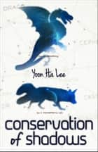 Conservation of Shadows ebook by Yoon Ha Lee