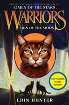 Warriors: Omen of the Stars #4: Sign of the Moon ebook by Erin Hunter,Owen Richardson,Allen Douglas