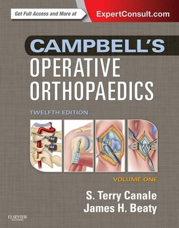 Campbell's Operative Orthopaedics E-Book ebook by S. Terry Canale, MD,James H. Beaty, MD