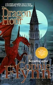 The Dragon Hour ebook by Connie Flynn