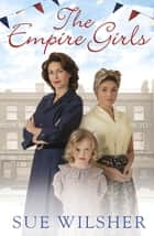 The Empire Girls ebook by Sue Wilsher