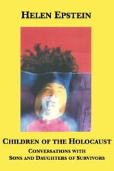 Children of the Holocaust - Conversations with Sons and Daughters of Survivors ebook by Helen Epstein