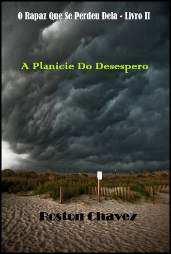 A Planície Do Desespero - Livro II ebook by Boston Chavez
