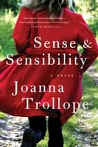 Sense & Sensibility - A Novel ebook by Joanna Trollope