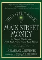 The Little Book of Main Street Money ebook by Jonathan Clements,William J. Bernstein