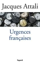Urgences françaises ebook by Jacques Attali