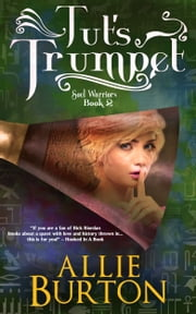 Tut's Trumpet - Soul Warriors Book 2 ebook by Allie Burton