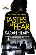 Tastes Like Fear (D.I. Marnie Rome 3) ebook by Sarah Hilary