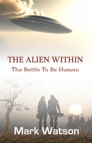 The Alien Within - Battle To Be Human ebook by Mark Watson