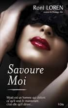 Savoure-moi ebook by Roni Loren