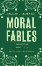 Moral Fables ebook by Giacomo Leopardi, Nichols, J.G.
