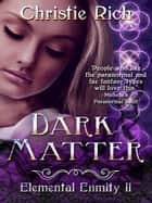 Dark Matter ebook by Christie Rich