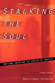 Stalking the Soul ebook by Hirigoyen, Marie-France