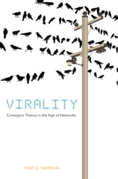 Virality - Contagion Theory in the Age of Networks ebook by Tony D. Sampson
