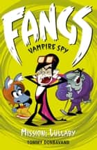 Fangs Vampire Spy Book 6: Mission: Lullaby ebook by Tommy Donbavand