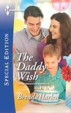 The Daddy Wish ebook by Brenda Harlen