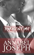 Torment Me ebook by