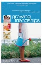 Growing Friendships ebook by Tracy Klehn