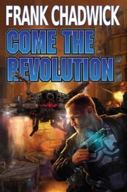 Come the Revolution ebook by Frank Chadwick