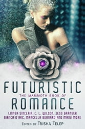 The Mammoth Book of Futuristic Romance ebook by Trisha Telep