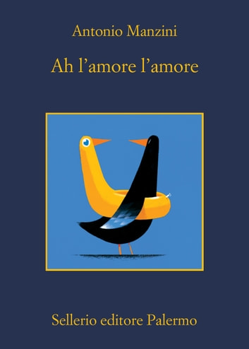 Ah l'amore l'amore eBook by Antonio Manzini