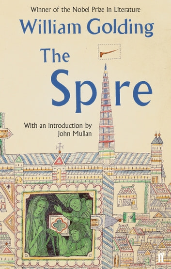 The Spire - With an introduction by John Mullan ebook by William Golding