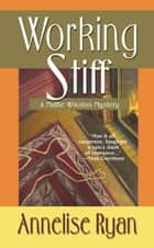 Working Stiff ebook by Annelise Ryan