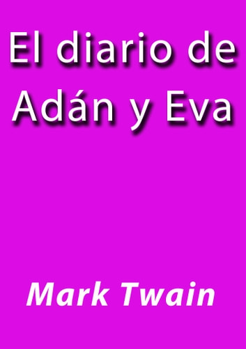 El diario de Adán y Eva ebook by Mark Twain