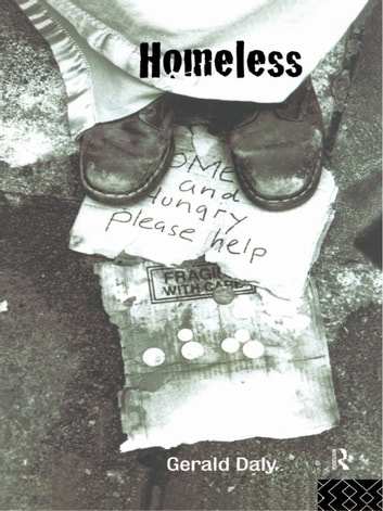 Homeless - Policies, strategies and Lives on the Streets ebook by Gerald Daly