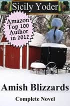 Amish Blizzards: The Complete Novel ebook by Sicily Yoder
