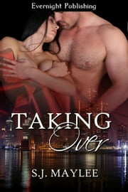 Taking Over ebook by S.J. Maylee