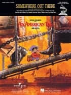 Somewhere Out There (from An American Tail) Sheet Music ebook by Linda Ronstadt, James Ingram