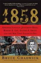 1858 ebook by Bruce Chadwick
