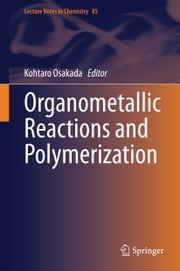 Organometallic Reactions and Polymerization ebook by Kohtaro Osakada