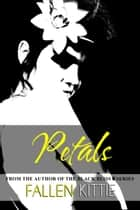 Petals ebook by Fallen Kittie