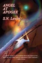 Angel at Apogee ebook by S.N. Lewitt