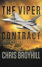 The Viper Contract - Colin Pearce Series I ebook by Chris Broyhill