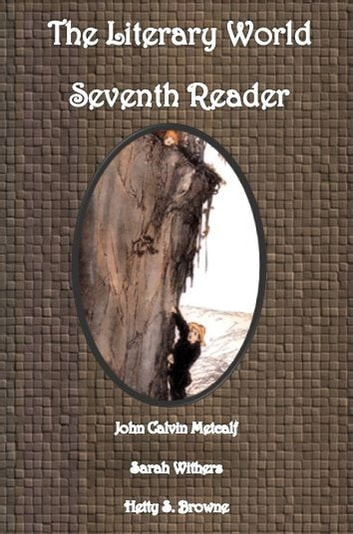 The Literary World Seventh Reader ebook by John Calvin Metcalf,Sarah Withers,Hetty S. Browne