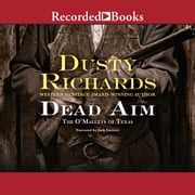The O'Malleys of Texas - Dead Aim audiobook by Dusty Richards