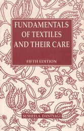Fundamentals of Textiles and their Care-5th ed. ebook by Susheela Dantyagi