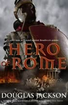Hero of Rome ebook by Douglas Jackson