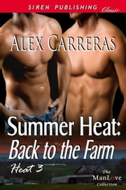 Summer Heat: Back to the Farm ebook by Alex Carreras
