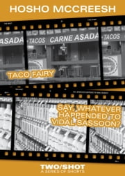 Taco Fairy/Vidal Sassoon: 2Shot ebook by Hosho McCreesh