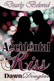 An Accidental Kiss ebook by Dawn Douglas