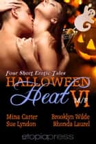 Halloween Heat VI ebook by Mina Carter, Sue Lyndon, Brooklyn Wilde,  Rhonda Laurel