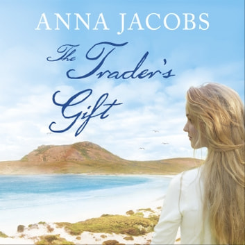 The Trader's Gift - The Traders, Book 4 audiobook by Anna Jacobs