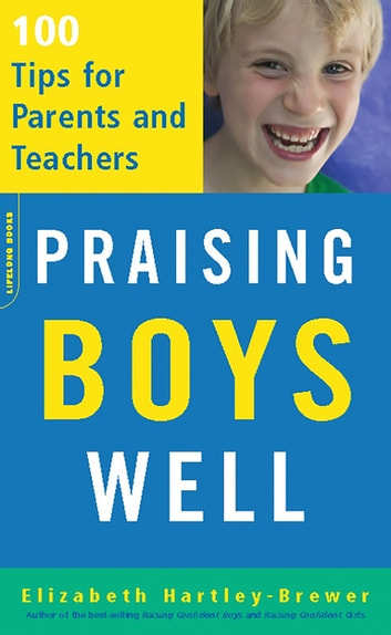 Praising Boys Well - 100 Tips for Parents and Teachers ebook by Elizabeth Hartley-Brewer