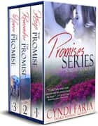 Promises (The Complete Collection) ebook by Cyndi Faria