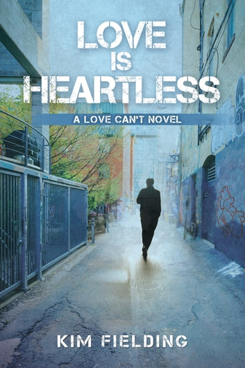 Love Is Heartless ebook by Kim Fielding
