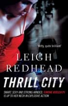 Thrill City ebook by Leigh Redhead